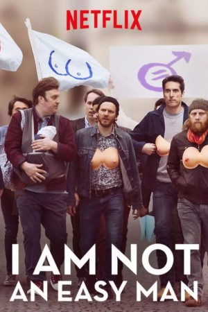 I Am Not an Easy Man (2018)
