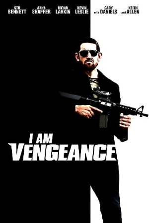 I Am Vengeance (2018)