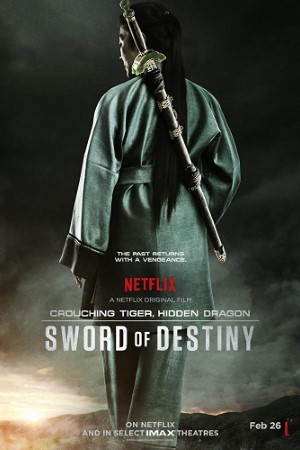 Crouching Tiger Hidden Dragon: Sword of Destiny (2016)